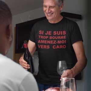 Teeshirt - Si Je Suis Trop Bourré Amenez-Moi Vers