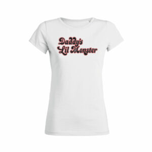 Teeshirt Femme - Daddy's Lil Monster