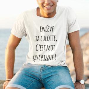 Teeshirt Homme - Enlève Ta Culotte C'est Moi Qui Pilote