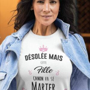 Teeshirt Femme - Désolée Mais Cette Fille Canon Va Se Marier