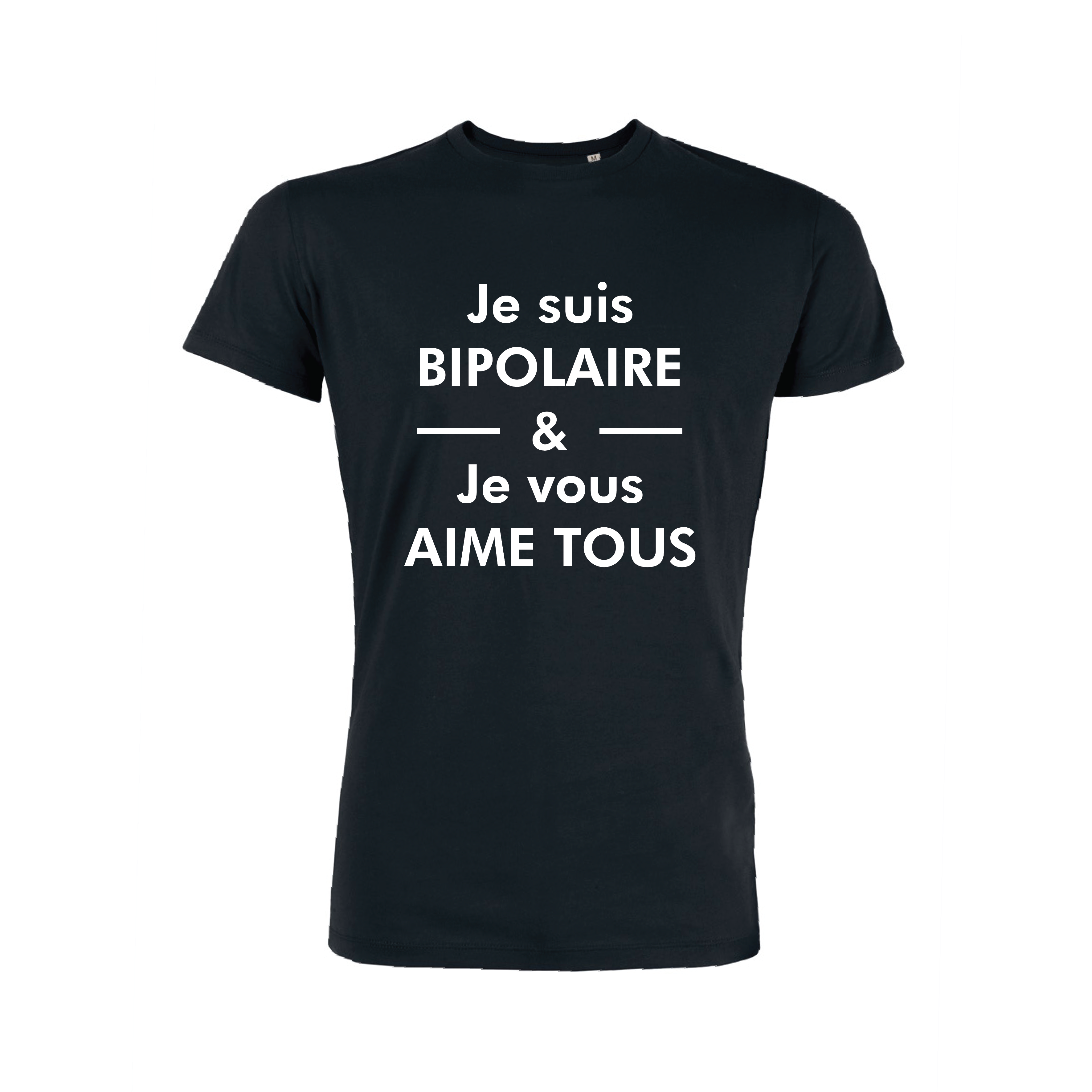 Teeshirt Homme - Je Suis Bipolaire & Je Vous Aime Tous