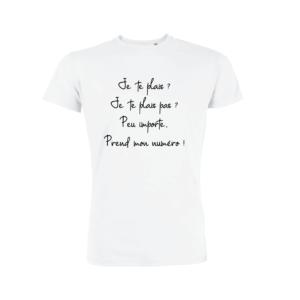 Teeshirt Homme - Peu Importe, Prend Mon Numéro !