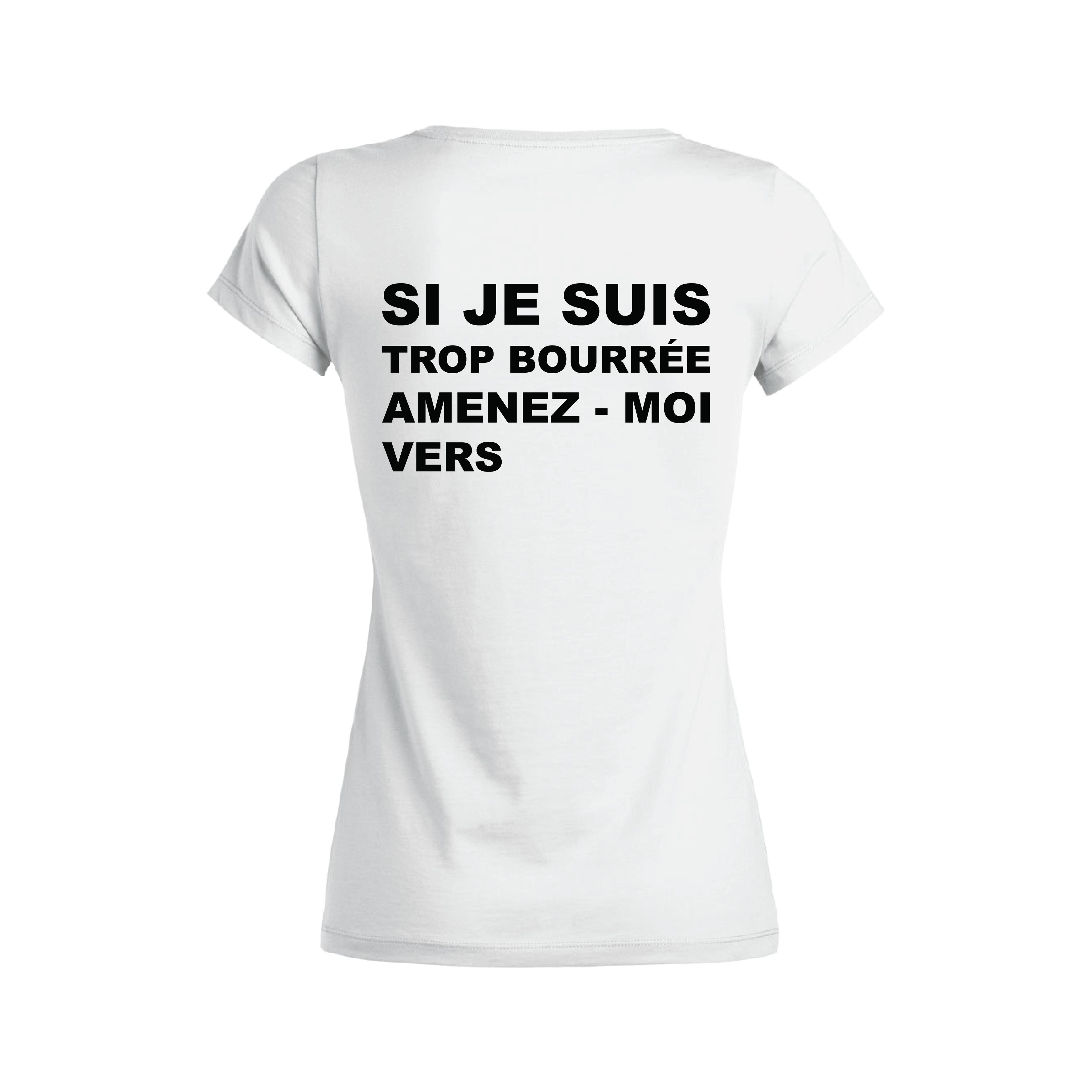 Tshirt Femme - Si Je Suis Trop Bourrée Amenez-Moi Vers - Dos - Blanc