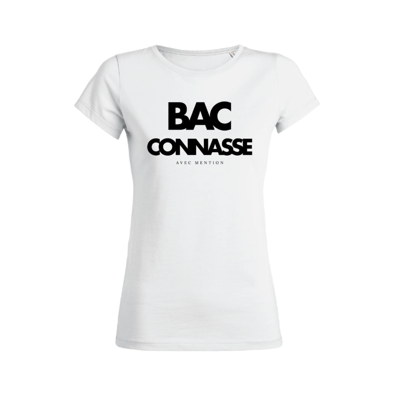 Teeshirt Femme – BAC Connasse Avec Mention