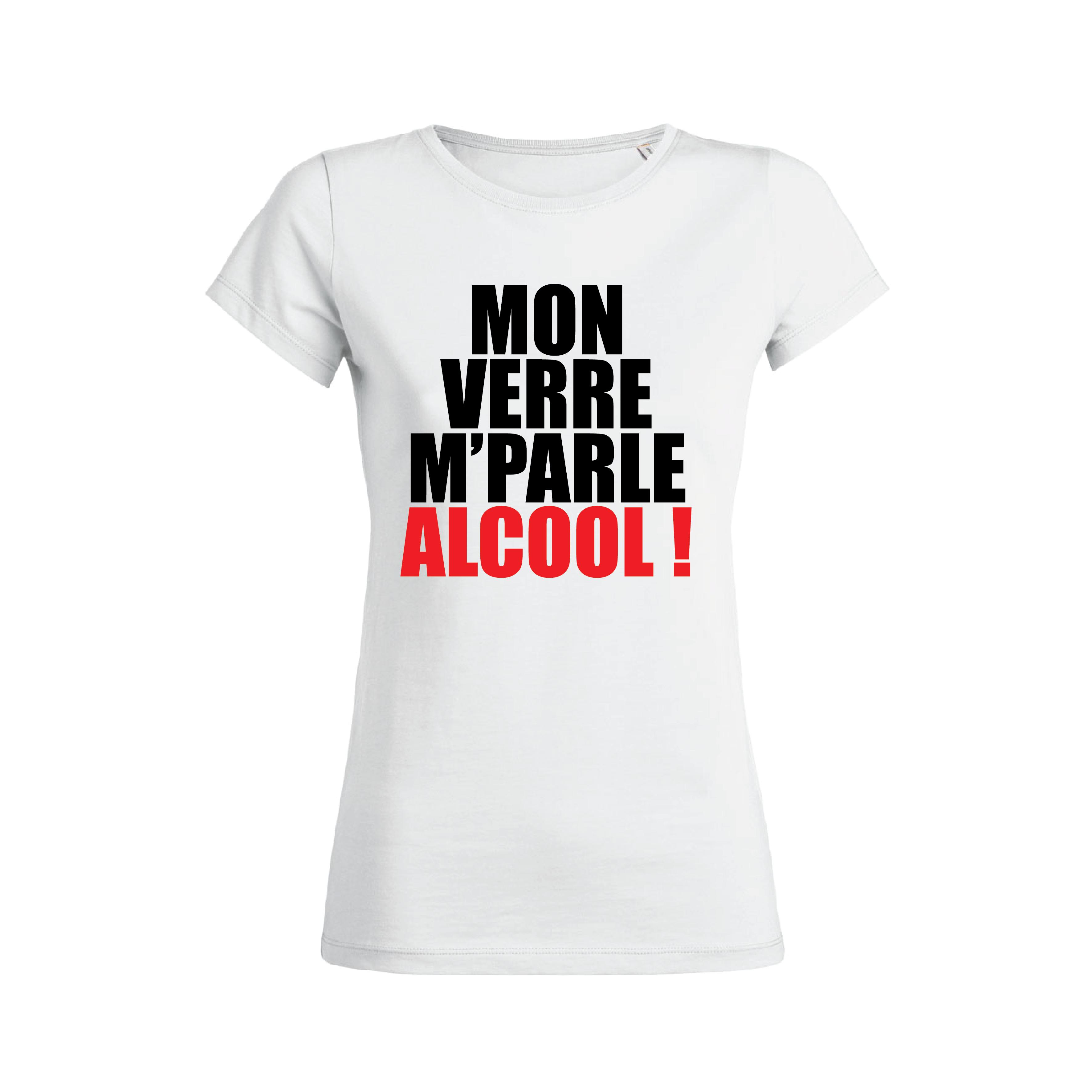 Teeshirt Femme - Mon Verre M'Parle Alcool !