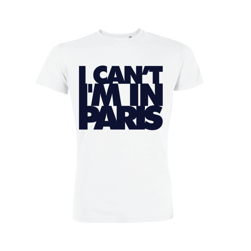 Teeshirt Homme - I Can't I'M In Paris