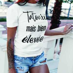 Teeshirt Femme - Tatouée mais bien élevée3