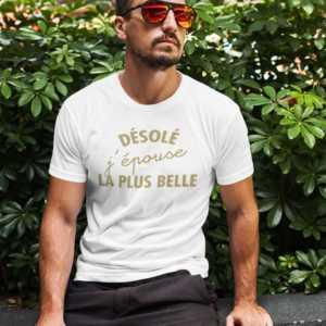 Teeshirt Homme – Désolé J'épouse La Plus Belle