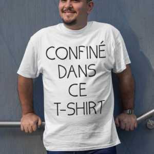Teeshirt Homme - Confiné dans ce t-shirt