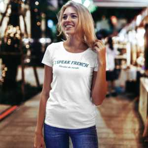 Teeshirt Femme - I Speak French (Bordel de merde)