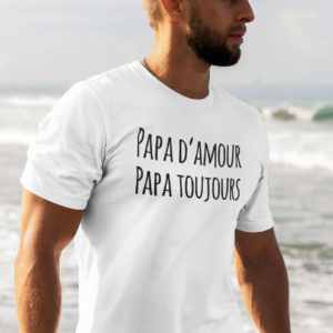 Teeshirt Homme - Papa D'Amour Papa Toujours