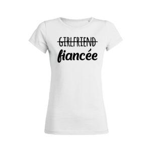 Teeshirt Femme - Girlfriend Fiancée