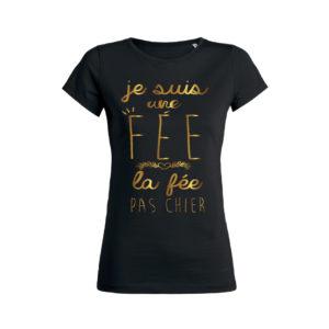 Teeshirt Femme - Je Suis Une Fée - La Fée Pas Chier