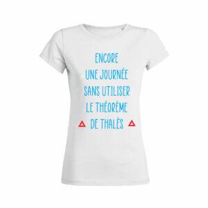 Teeshirt Femme - Encore une journée sans utiliser le théorème de thalès (2)