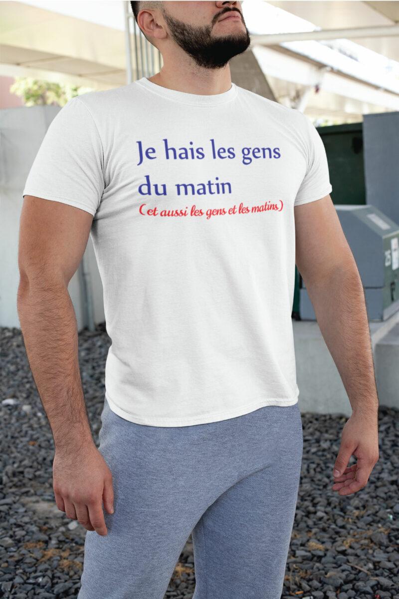 Teeshirt Homme - Je Hais Les Gens Du Matin (Et Aussi Les Gens Et Les Matins)