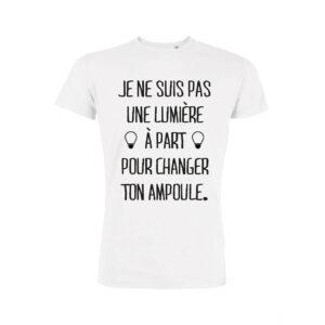 Teeshirt Homme - Je Ne Suis Pas Une Lumière À Part Pour Changer Ton Ampoule