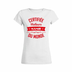 Teeshirt Femme - Certifiée Meilleure Mamie Du Monde