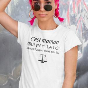 Teeshirt Femme - C'est Maman Qui Fait La Loi (quand papa n'est pas là)