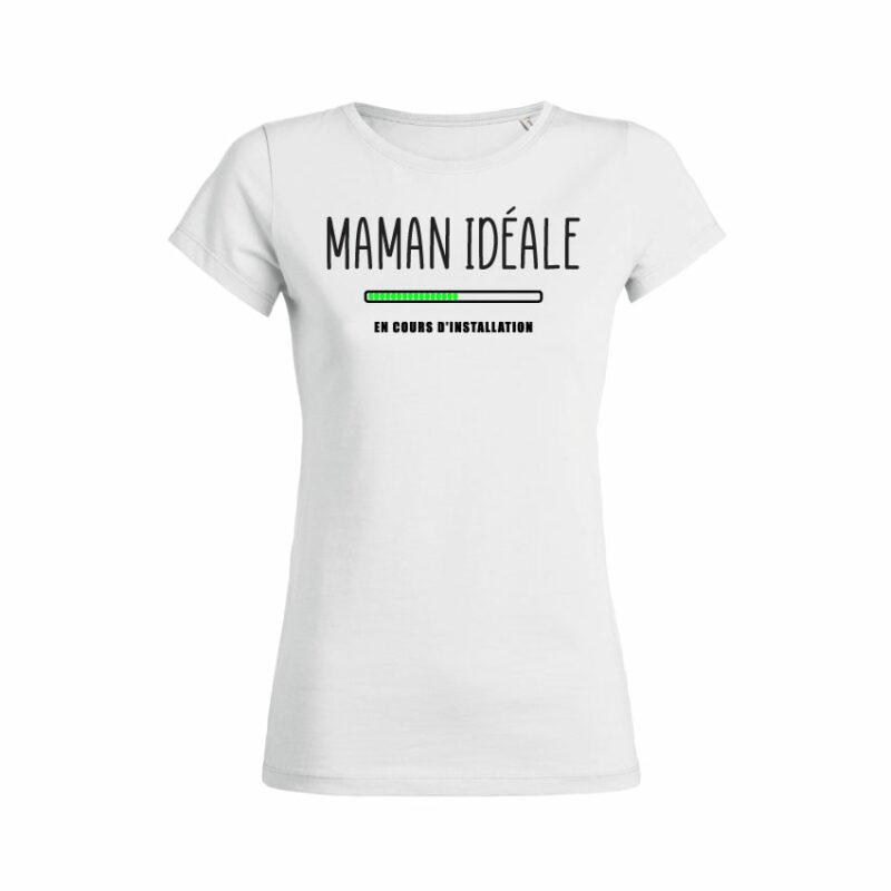 Teeshirt Femme - Maman Idéale
