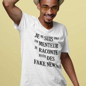 Teeshirt Homme - Je Ne Suis Pas Un Menteur Je Raconte Juste Des Fake News