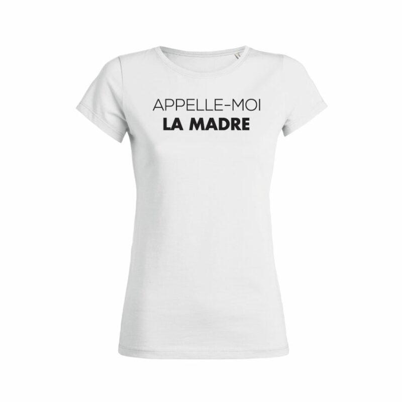 Teeshirt Femme - Appelle-Moi La Madre