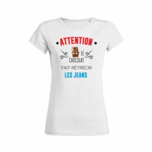 Teeshirt Femme - Attention Le Chocolat Fait Rétrécir Les Jeans