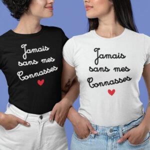 Teeshirt Femme - Jamais Sans Mes Connasses