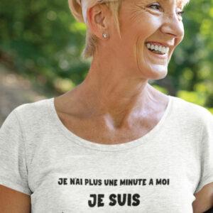 Teeshirt Femme - Je N'ai Plus Une Minute À Moi Je Suis À La Retraite ! - Blanc