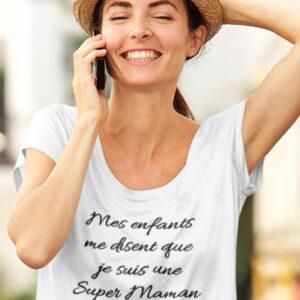Teeshirt Femme - Mes Enfants Me Disent Que Je Suis Une Super Maman