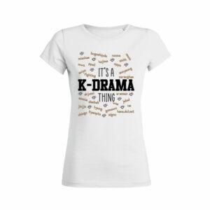 Teeshirt Femme - It's A K-Drama Thing
