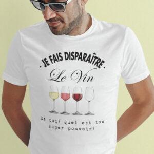 Teeshirt Homme - Je Fais Disparaître Le Vin Et Toi Quel Est Ton Super Pouvoir