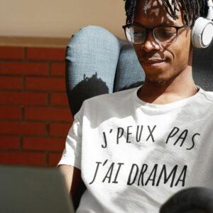 Teeshirt Homme - J'peux Pas J'ai Drama