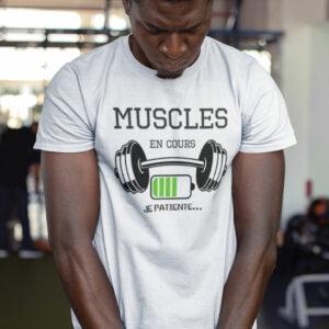 Teeshirt Homme - Muscles En Cours (Je Patiente)